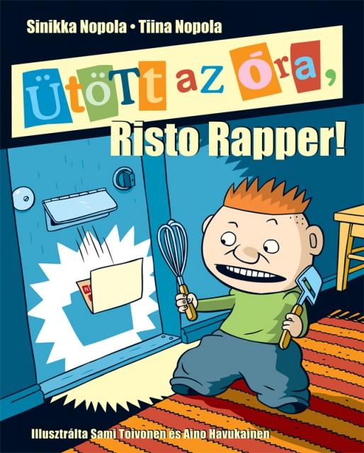 Ütött az óra, Risto Rapper