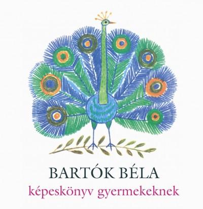 Bartók Béla képeskönyv gyermekeknek