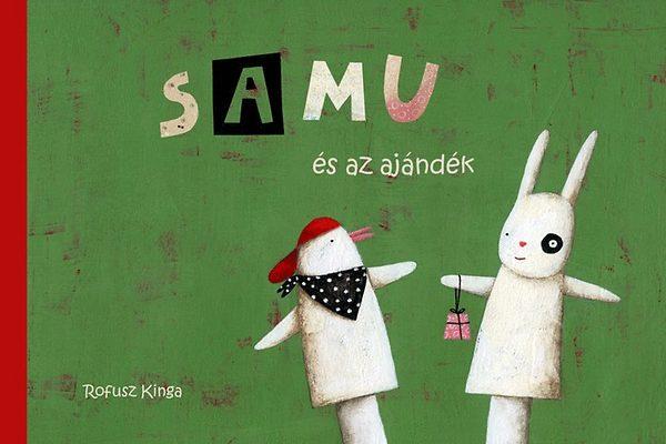 Rofusz Kinga: Samu és az ajándék