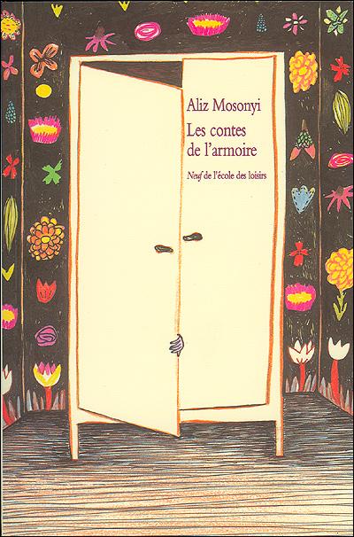 Aliz Mosonyi: Les contes de l'armoire