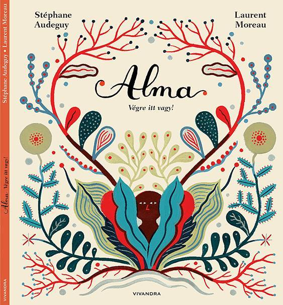 Alma, végre itt vagy!