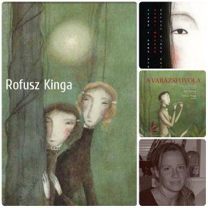 Rofusz Kinga Mozart Varázsfuvolájának meseváltozatát (írta Jeli Viktória, kiadta a Pagony) és a magvető és a Vivandra közös kiadását, a Szabó T. Anna által írt Senki madarát illusztrálta és nevezte idén